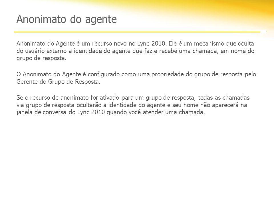 Anonimato do agente Anonimato do Agente é um recurso novo no Lync 2010. Ele é um mecanismo que oculta do usuário externo a identidade do agente que fa