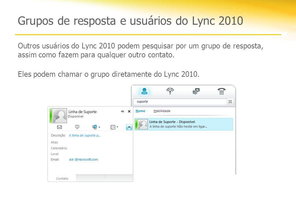 Grupos de resposta e usuários do Lync 2010 Outros usuários do Lync 2010 podem pesquisar por um grupo de resposta, assim como fazem para qualquer outro