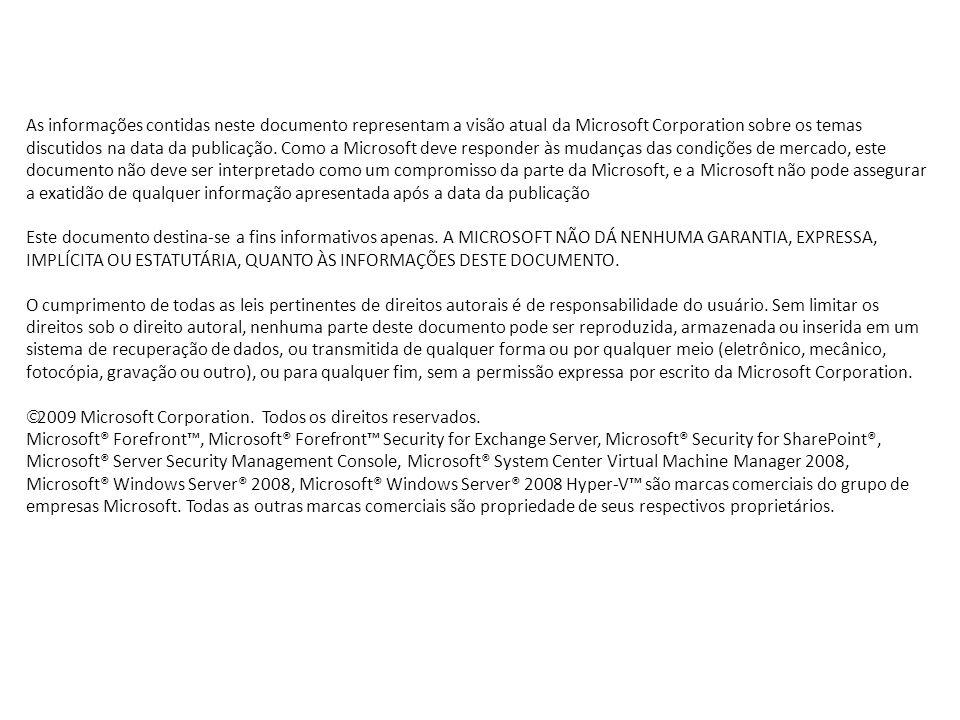 As informações contidas neste documento representam a visão atual da Microsoft Corporation sobre os temas discutidos na data da publicação.