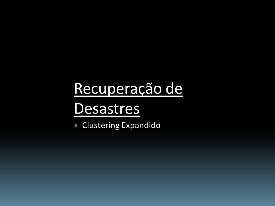 Recuperação de Desastres Clustering Expandido