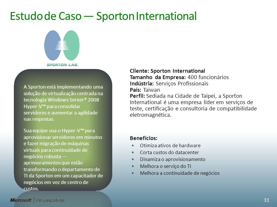 Estudo de Caso Sporton International Cliente: Sporton International Tamanho da Empresa: 400 funcionários Indústria: Serviços Profissionais País: Taiwa