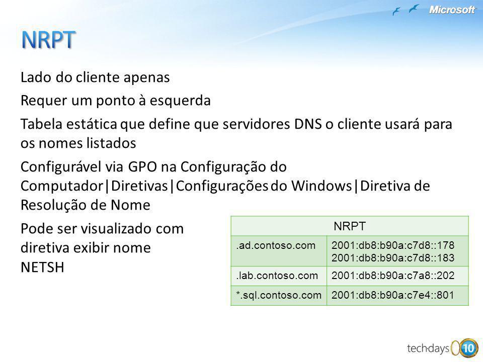 Lado do cliente apenas Requer um ponto à esquerda Tabela estática que define que servidores DNS o cliente usará para os nomes listados Configurável vi