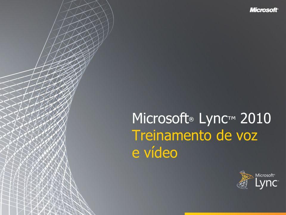 Objetivos Este curso abrange os seguintes recursos de voz e vídeo do cliente Lync 2010.