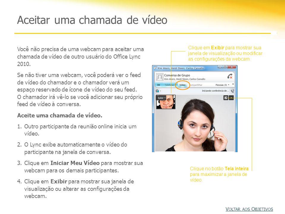 Você não precisa de uma webcam para aceitar uma chamada de vídeo de outro usuário do Office Lync 2010. Se não tiver uma webcam, você poderá ver o feed