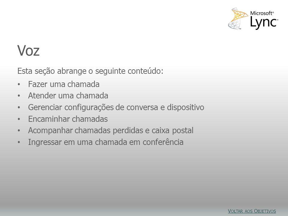 Objetivos do vídeo Esta seção abrange o seguinte conteúdo: Fazer uma chamada Atender uma chamada Gerenciar configurações de conversa e dispositivo Enc