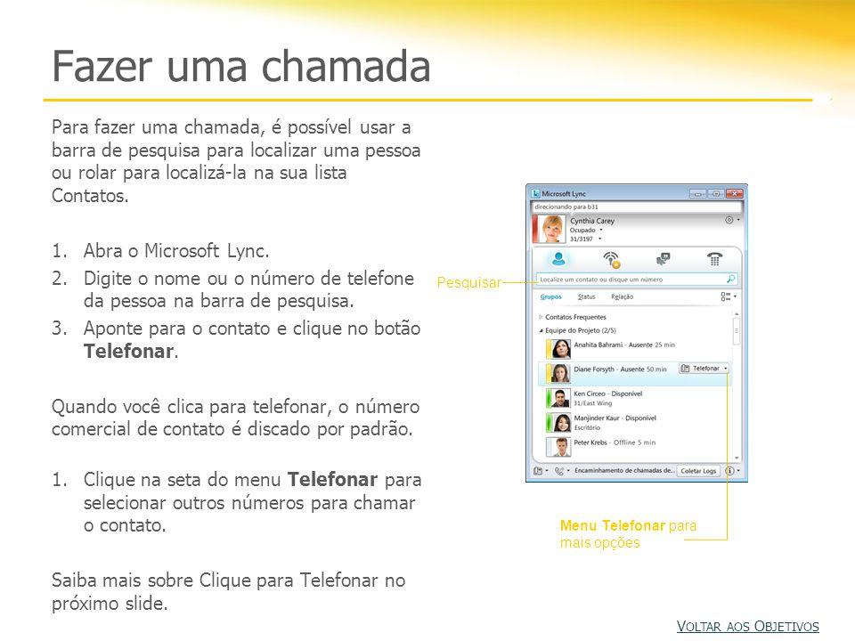 Clique para Telefonar O Lync 2010 oferece o recurso Clique para Telefonar.