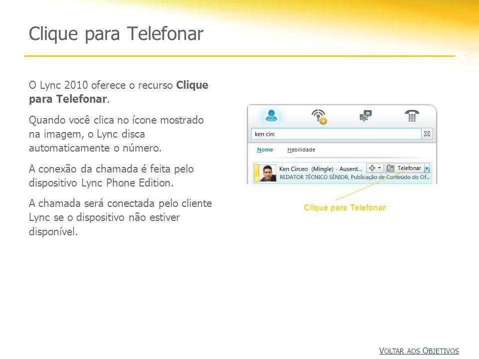 Clique para Telefonar O Lync 2010 oferece o recurso Clique para Telefonar. Quando você clica no ícone mostrado na imagem, o Lync disca automaticamente
