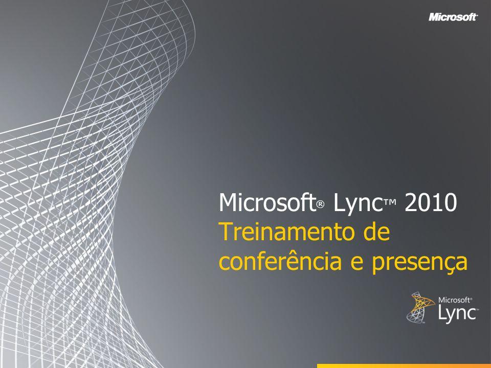 Microsoft ® Lync 2010 Treinamento de conferência e presença