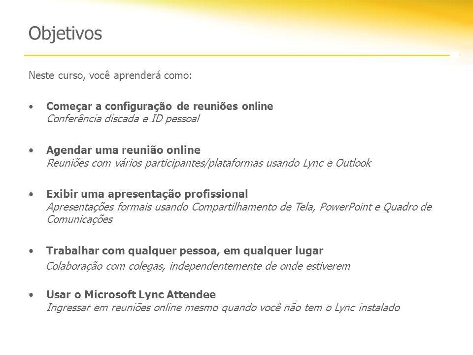 Microsoft Lync 2010 Attendee O Lync Attendee é um cliente avançado, que permite sua participação em reuniões online.