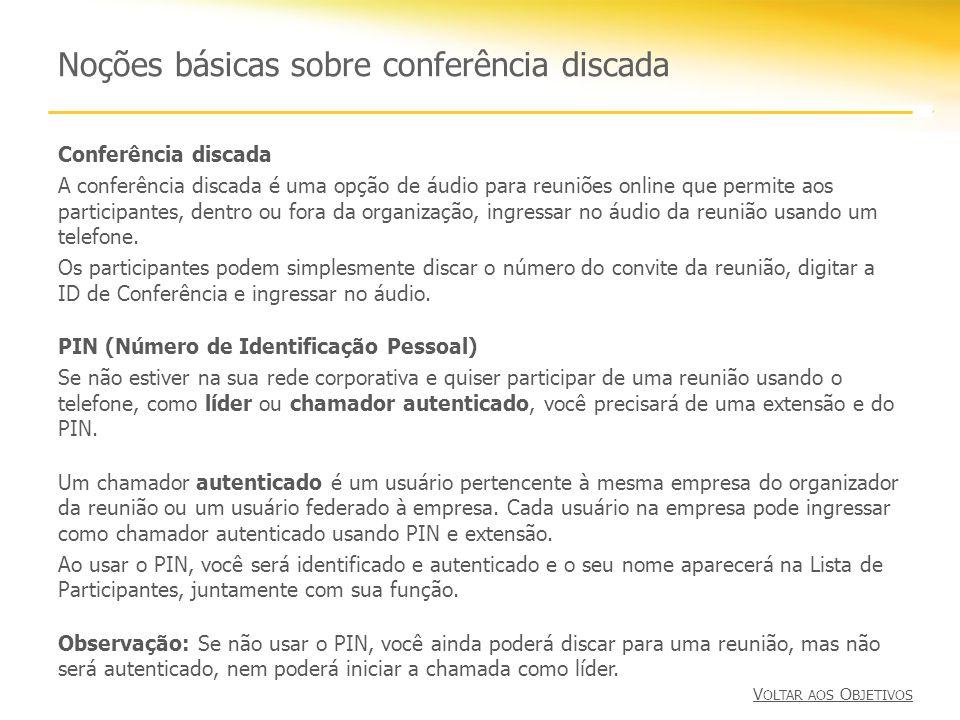 Noções básicas sobre conferência discada Conferência discada A conferência discada é uma opção de áudio para reuniões online que permite aos participa