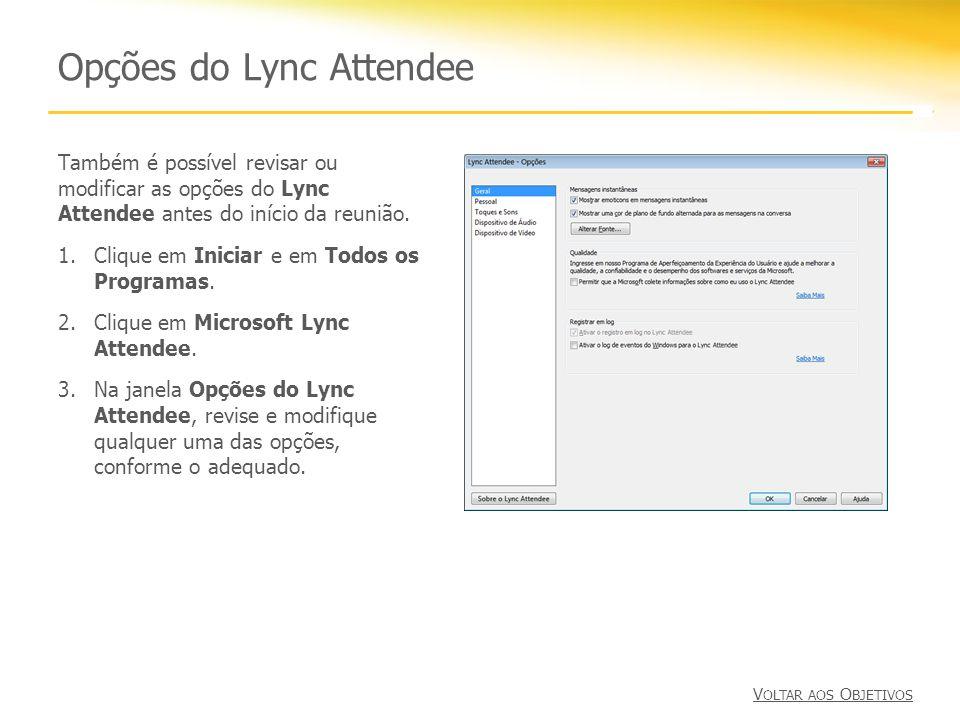 Opções do Lync Attendee Também é possível revisar ou modificar as opções do Lync Attendee antes do início da reunião. 1.Clique em Iniciar e em Todos o