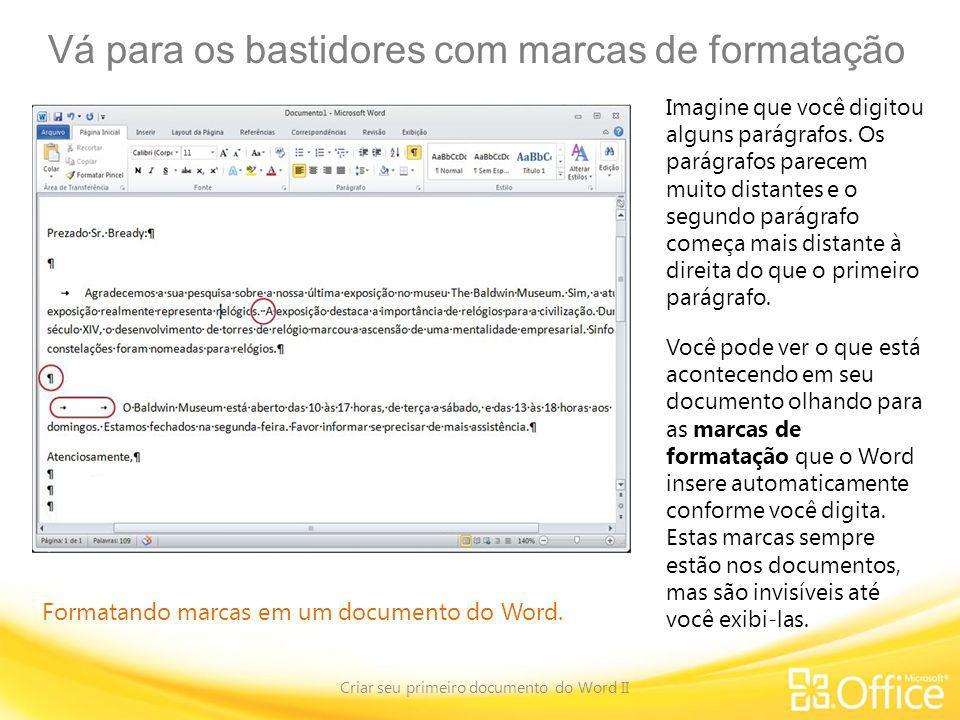 Vá para os bastidores com marcas de formatação Criar seu primeiro documento do Word II Formatando marcas em um documento do Word.