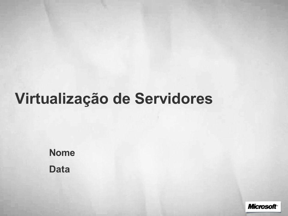 Virtualização de Servidores Nome Data