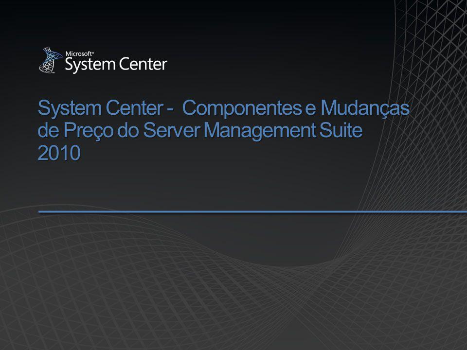 System Center - Componentes e Mudanças de Preço do Server Management Suite 2010