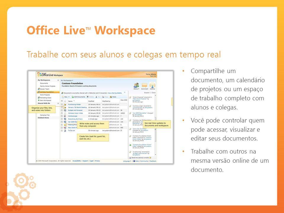 Office Live Workspace Trabalhe com seus alunos e colegas em tempo real Compartilhe um documento, um calendário de projetos ou um espaço de trabalho completo com alunos e colegas.
