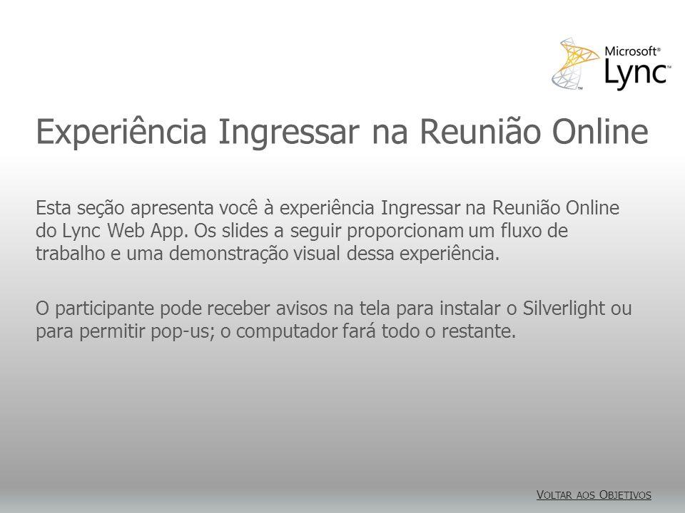 Experiência Ingressar na Reunião Online Esta seção apresenta você à experiência Ingressar na Reunião Online do Lync Web App.