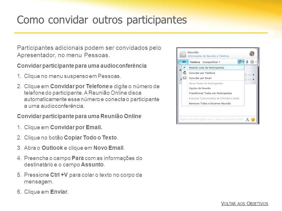 Como convidar outros participantes V OLTAR AOS O BJETIVOS V OLTAR AOS O BJETIVOS Participantes adicionais podem ser convidados pelo Apresentador, no menu Pessoas.