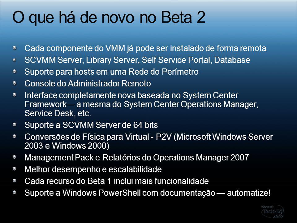 Cada componente do VMM já pode ser instalado de forma remota SCVMM Server, Library Server, Self Service Portal, Database Suporte para hosts em uma Red