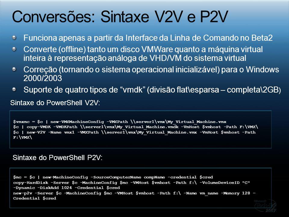 Funciona apenas a partir da Interface da Linha de Comando no Beta2 Converte (offline) tanto um disco VMWare quanto a máquina virtual inteira à represe