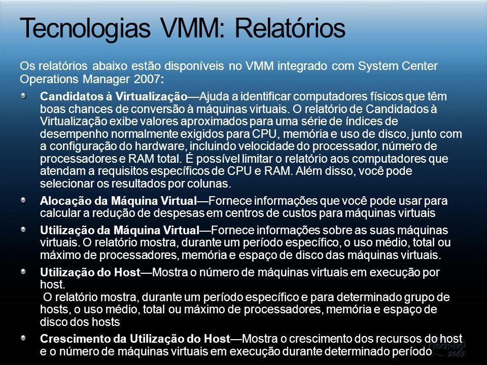 Os relatórios abaixo estão disponíveis no VMM integrado com System Center Operations Manager 2007: Candidatos à VirtualizaçãoAjuda a identificar compu