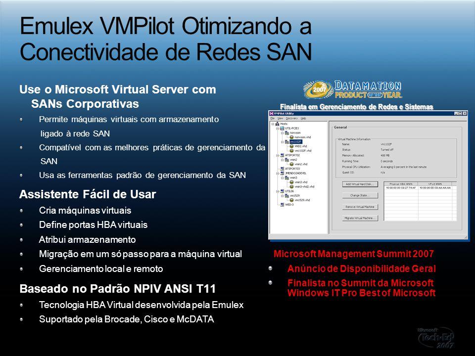 Use o Microsoft Virtual Server com SANs Corporativas Permite máquinas virtuais com armazenamento ligado à rede SAN Compatível com as melhores práticas