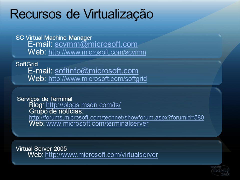 SC Virtual Machine Manager E-mail: scvmm@microsoft.comscvmm@microsoft.com Web: http://www.microsoft.com/scvmm http://www.microsoft.com/scvmm SoftGrid