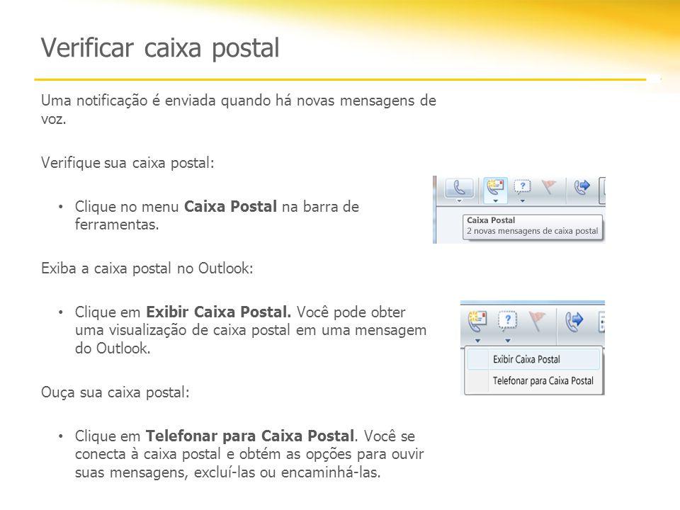Verificar caixa postal Uma notificação é enviada quando há novas mensagens de voz.