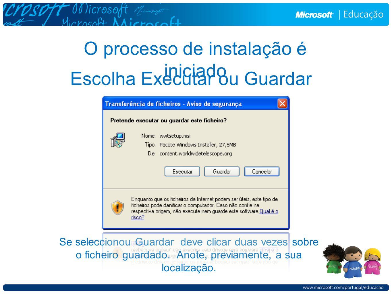 O processo de instalação é iniciado Escolha Executar ou Guardar Se seleccionou Guardar deve clicar duas vezes sobre o ficheiro guardado. Anote, previa