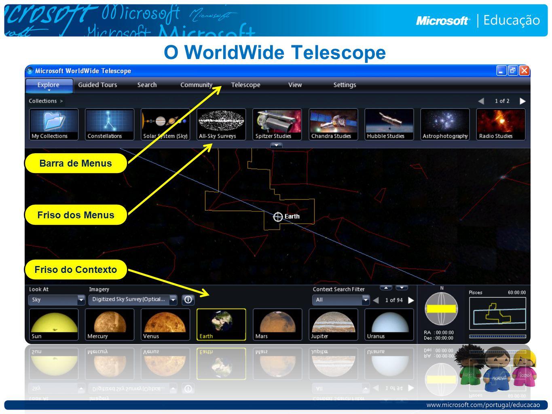 O WorldWide Telescope Friso do Contexto Friso dos Menus Barra de Menus