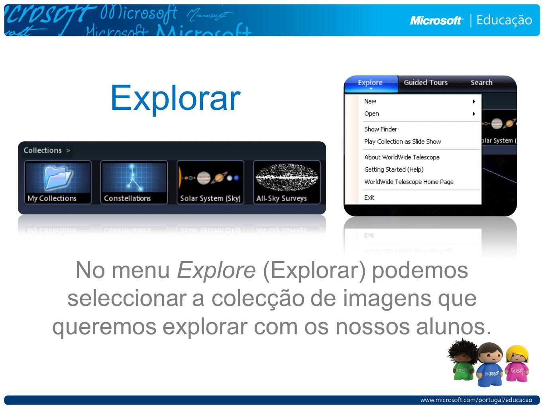 Explorar No menu Explore (Explorar) podemos seleccionar a colecção de imagens que queremos explorar com os nossos alunos.