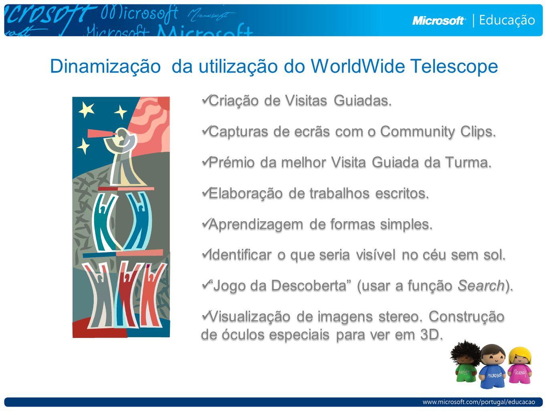 Dinamização da utilização do WorldWide Telescope Criação de Visitas Guiadas. Capturas de ecrãs com o Community Clips. Prémio da melhor Visita Guiada d