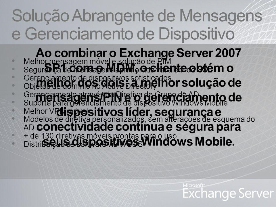 Solução Abrangente de Mensagens e Gerenciamento de Dispositivo Melhor mensagem móvel e solução de PIM Segurança de mensagens aprimorada vai além do SS