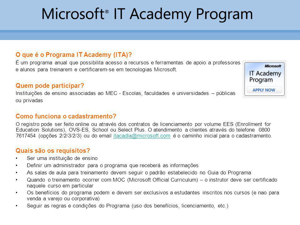 O que é o Programa IT Academy (ITA)? É um programa anual que possibilita acesso a recursos e ferramentas de apoio a professores e alunos para treinare