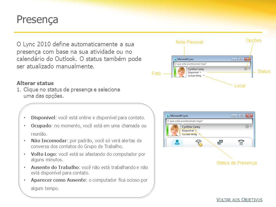 Presença O Lync 2010 define automaticamente a sua presença com base na sua atividade ou no calendário do Outlook.