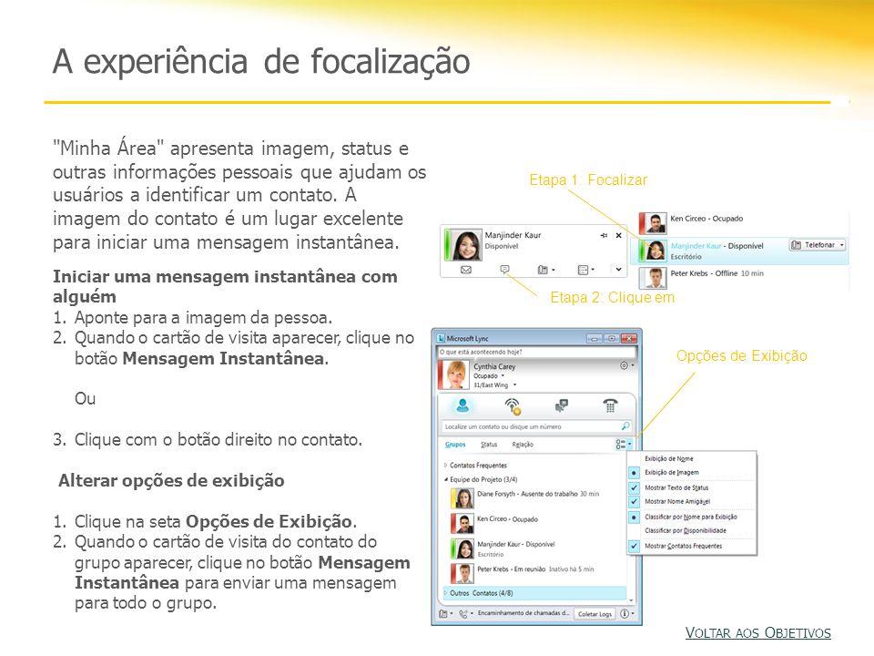 A experiência de focalização Minha Área apresenta imagem, status e outras informações pessoais que ajudam os usuários a identificar um contato.