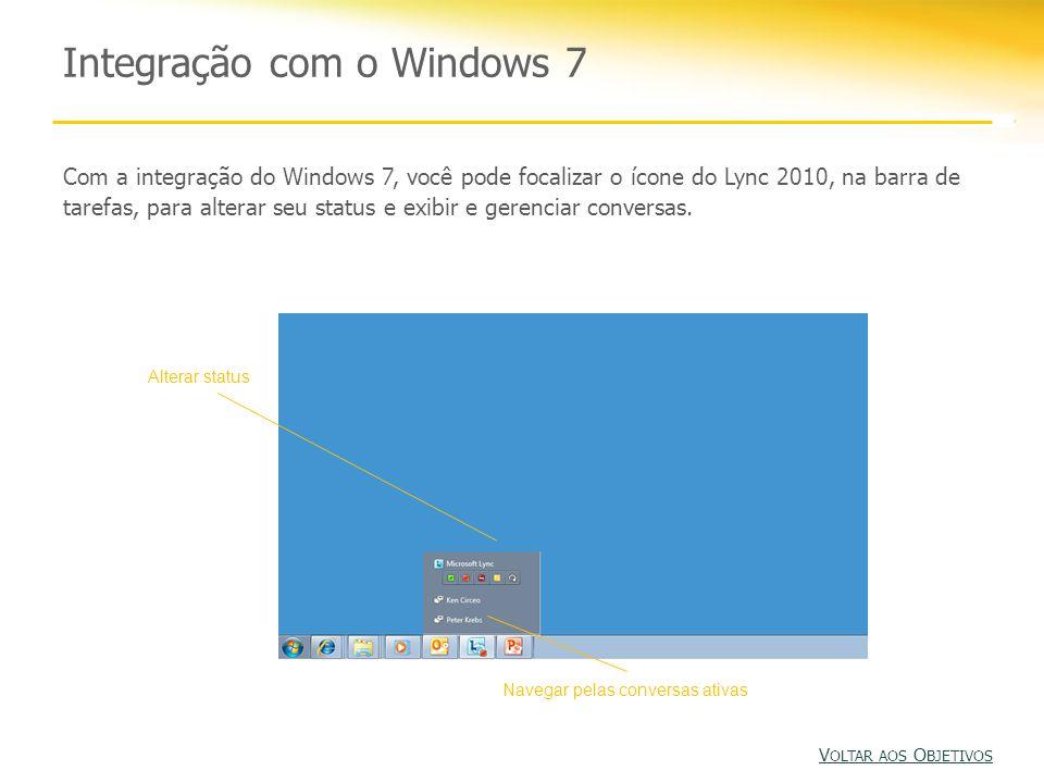 Integração com o Windows 7 Com a integração do Windows 7, você pode focalizar o ícone do Lync 2010, na barra de tarefas, para alterar seu status e exibir e gerenciar conversas.