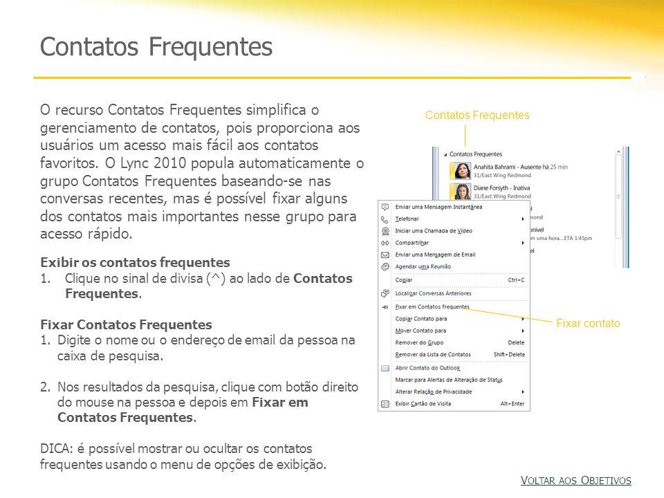 Contatos Frequentes O recurso Contatos Frequentes simplifica o gerenciamento de contatos, pois proporciona aos usuários um acesso mais fácil aos contatos favoritos.
