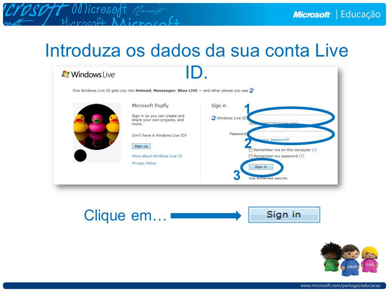 Introduza os dados da sua conta Live ID. Clique em… 1 2 3