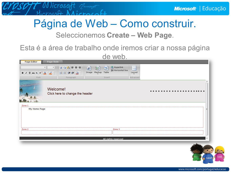 Página de Web – Como construir. Seleccionemos Create – Web Page. Esta é a área de trabalho onde iremos criar a nossa página de web.