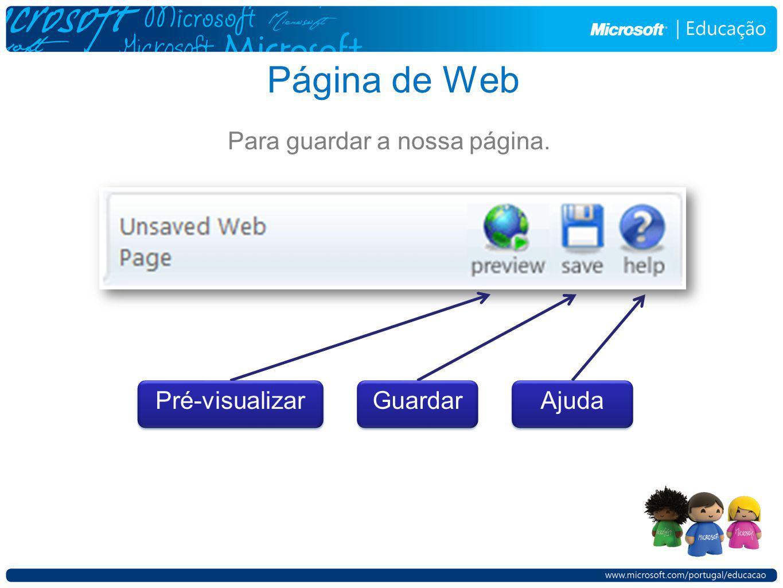 Página de Web Para guardar a nossa página. Ajuda Guardar Pré-visualizar