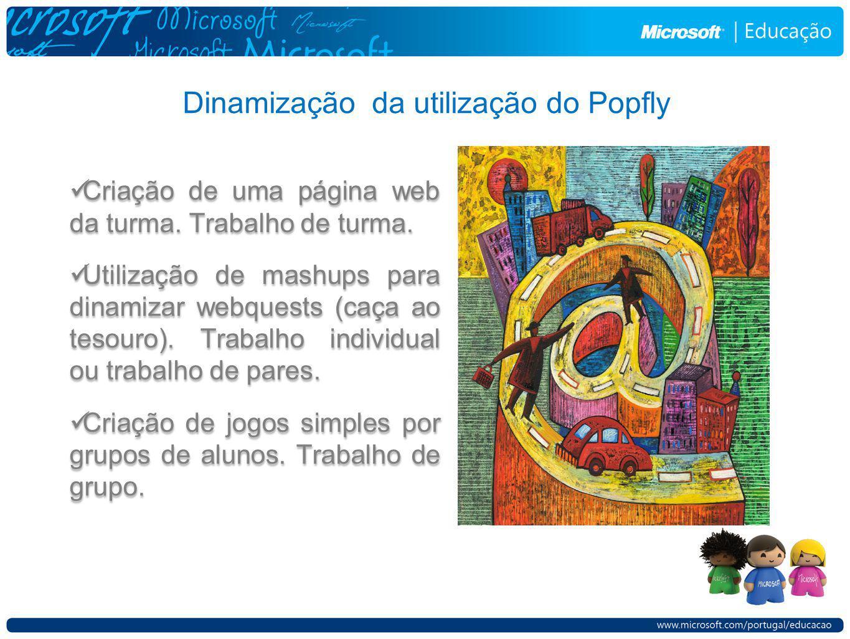 Dinamização da utilização do Popfly Criação de uma página web da turma.