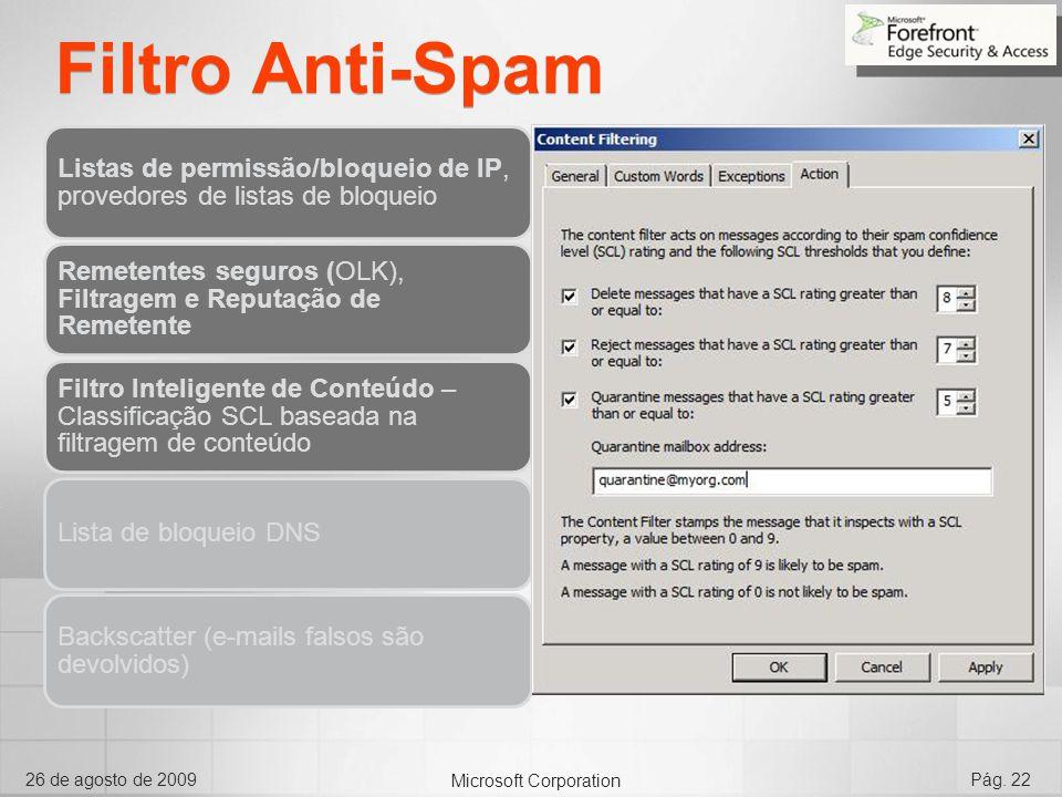 Microsoft Corporation 26 de agosto de 2009Pág. 22 Filtro Anti-Spam Listas de permissão/bloqueio de IP, provedores de listas de bloqueio Remetentes seg
