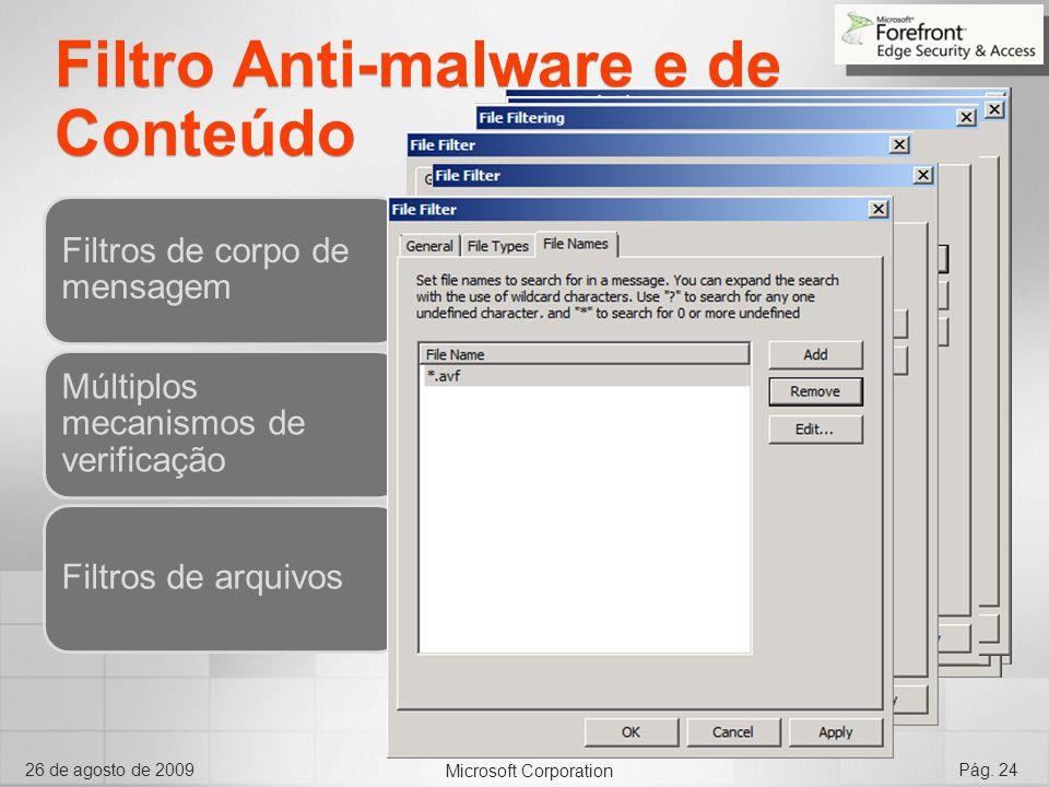 Microsoft Corporation 26 de agosto de 2009Pág. 24 Filtro Anti-malware e de Conteúdo Filtros de corpo de mensagem Múltiplos mecanismos de verificação F