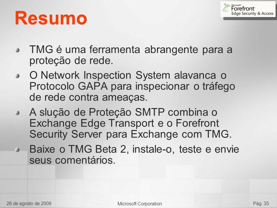Microsoft Corporation 26 de agosto de 2009Pág. 35 Resumo TMG é uma ferramenta abrangente para a proteção de rede. O Network Inspection System alavanca