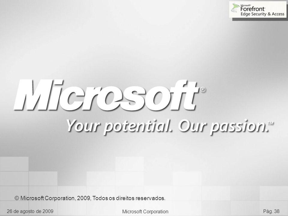 Microsoft Corporation 26 de agosto de 2009Pág. 38 © Microsoft Corporation, 2009, Todos os direitos reservados.