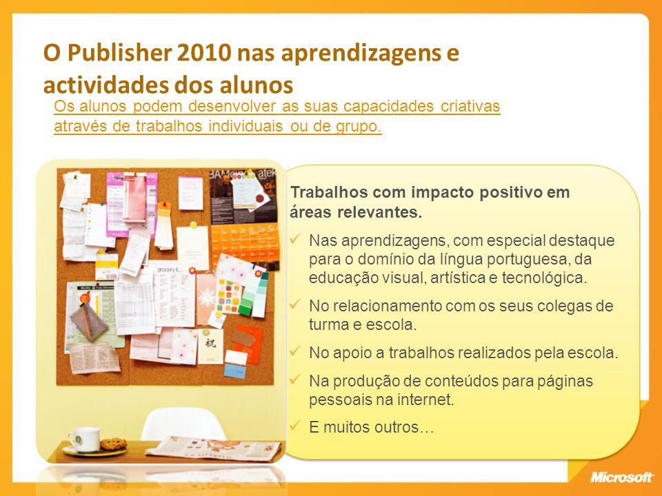 Trabalhos com impacto positivo em áreas relevantes. Nas aprendizagens, com especial destaque para o domínio da língua portuguesa, da educação visual,