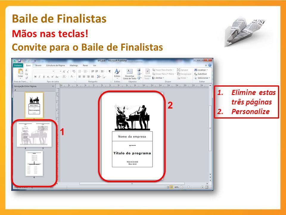 Baile de Finalistas Mãos nas teclas! Convite para o Baile de Finalistas 1.Elimine estas três páginas 2.Personalize 1 2