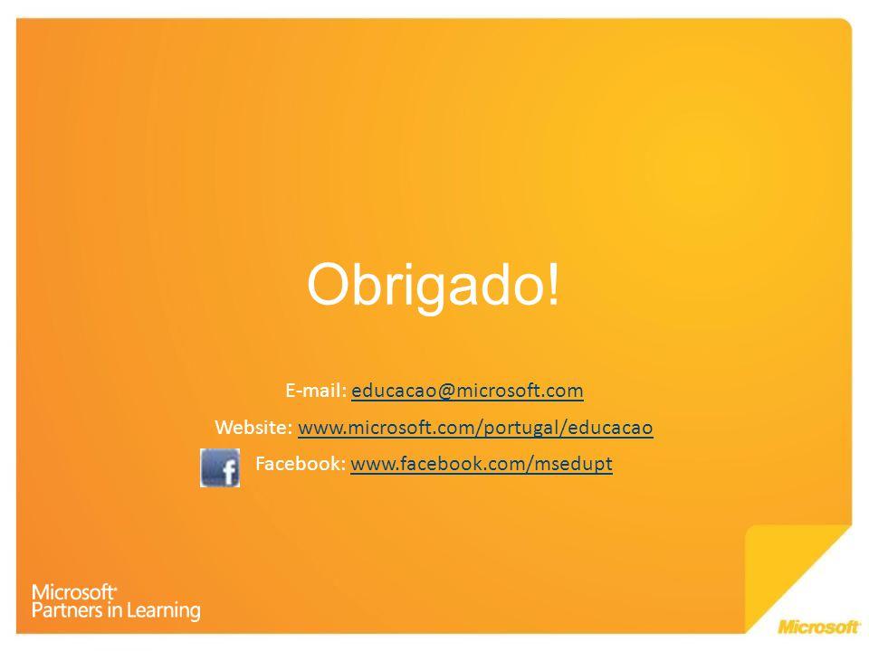 Obrigado! E-mail: educacao@microsoft.comeducacao@microsoft.com Website: www.microsoft.com/portugal/educacaowww.microsoft.com/portugal/educacao Faceboo