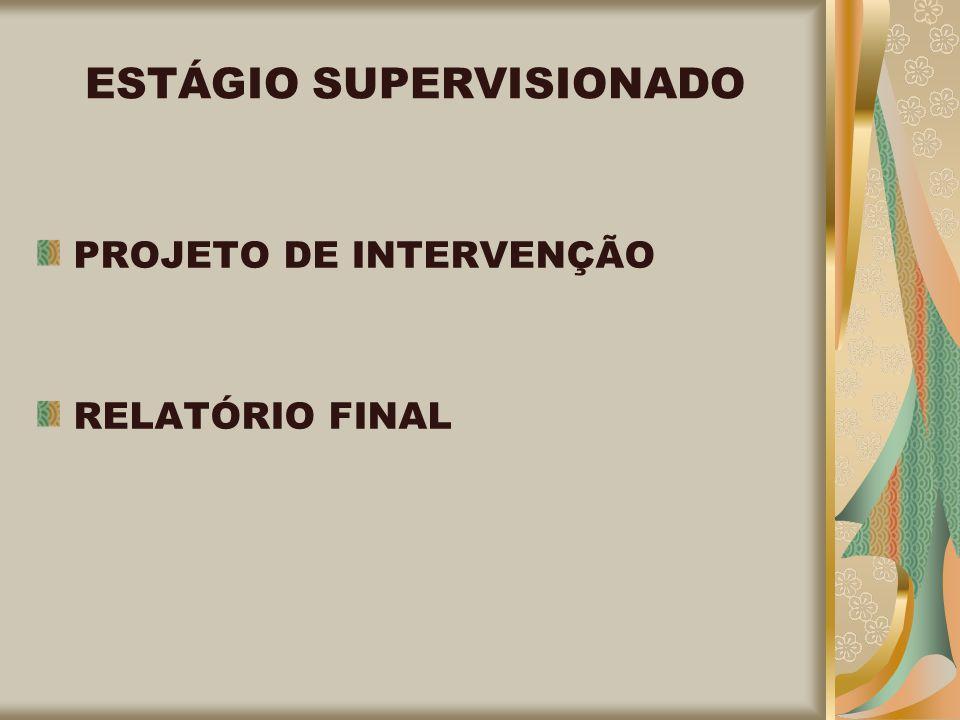 ESTÁGIO SUPERVISIONADO PROJETO DE INTERVENÇÃO RELATÓRIO FINAL