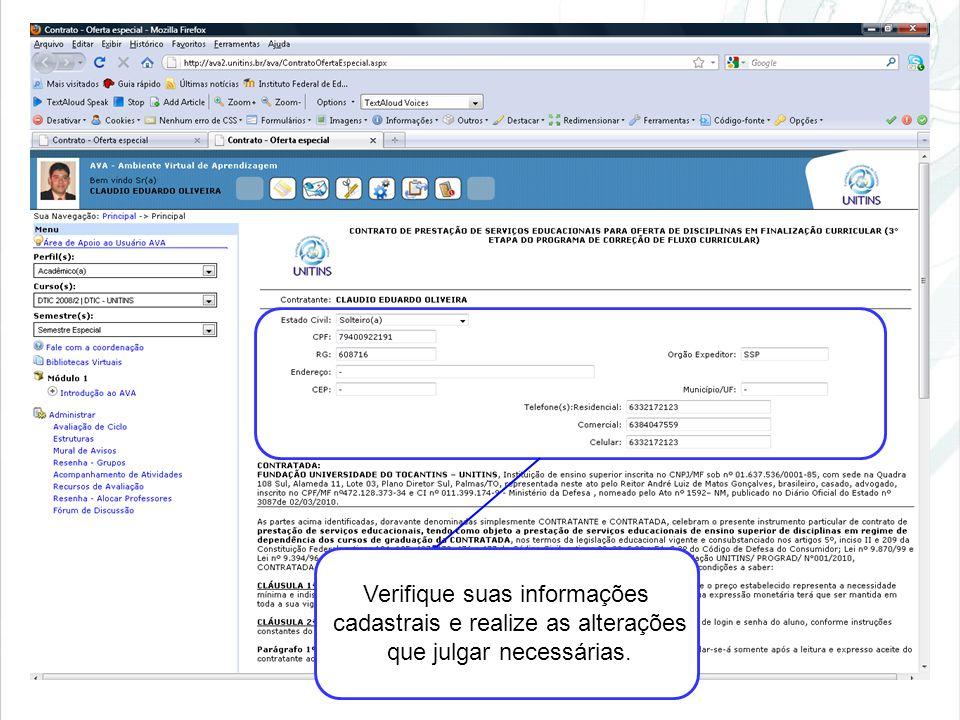Verifique suas informações cadastrais e realize as alterações que julgar necessárias.